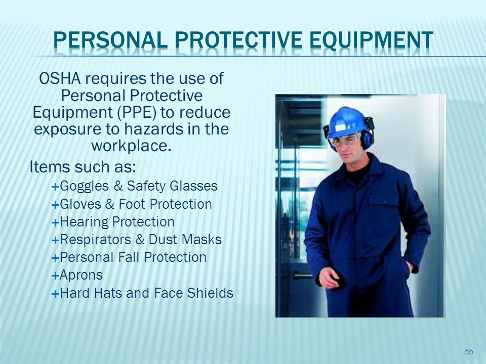 OSHA requires the use of Personal Protective Equipment (PPE) to reduce exposure to hazards in the workplace.