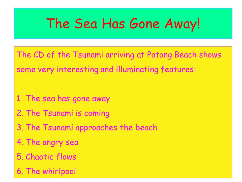 The Sea Has Gone Away.