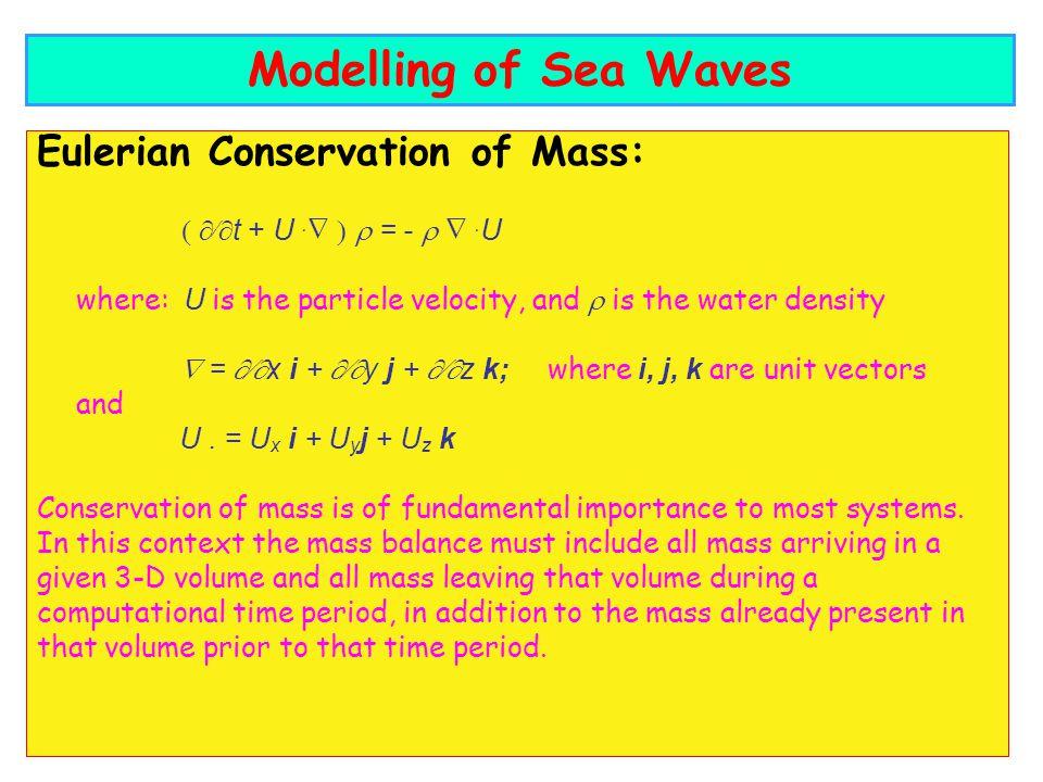 Eulerian Conservation of Mass: t + U.= -.