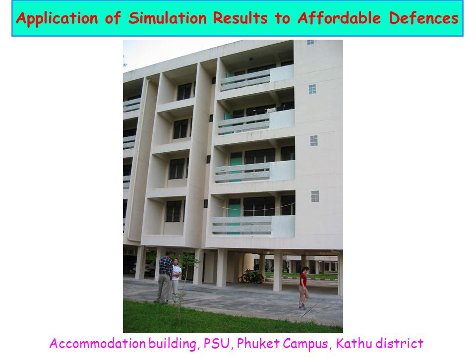 Accommodation building, PSU, Phuket Campus, Kathu district Application of Simulation Results to Affordable Defences
