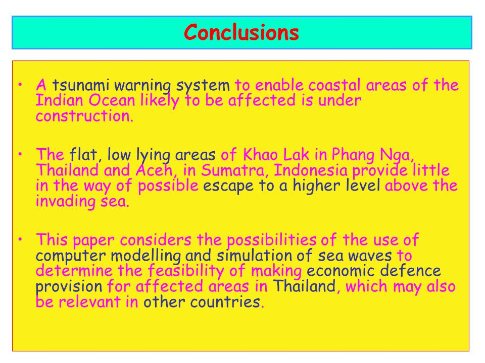 A tsunami warning system to enable coastal areas of the Indian Ocean likely to be affected is under construction. The flat, low lying areas of Khao La