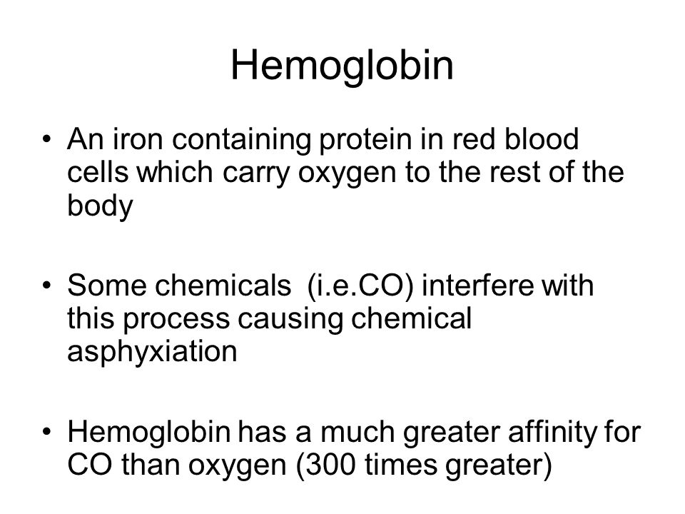 Hemoglobin An iron containing protein in red blood cells which carry oxygen to the rest of the body Some chemicals (i.e.CO) interfere with this proces