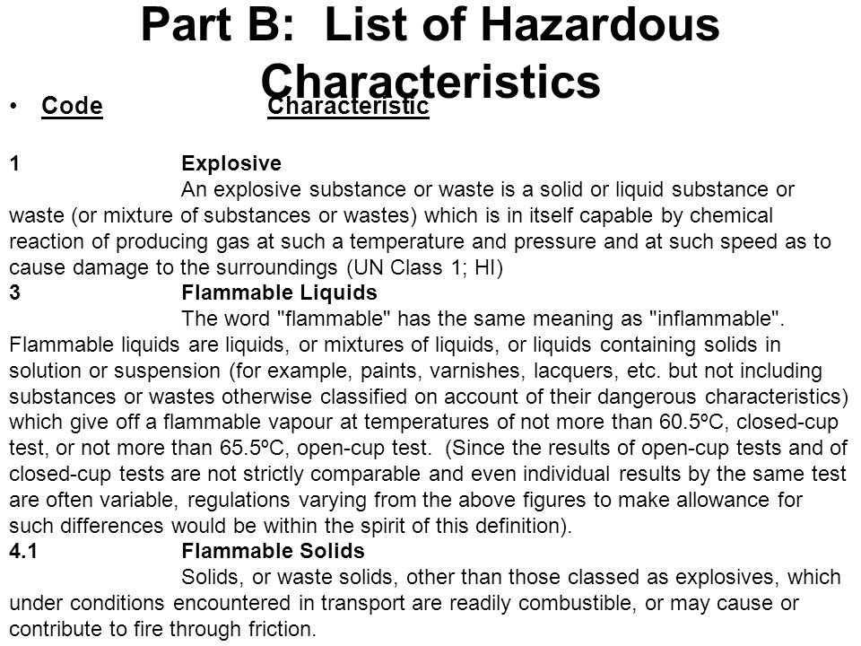 Part B: List of Hazardous Characteristics CodeCharacteristic 1Explosive An explosive substance or waste is a solid or liquid substance or waste (or mi