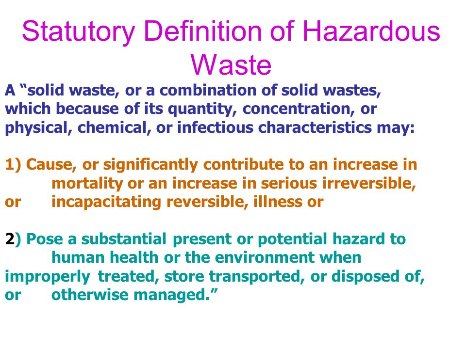 Hazardous waste is produced both on a huge scale by major industries and on a relatively tiny scale by individuals.