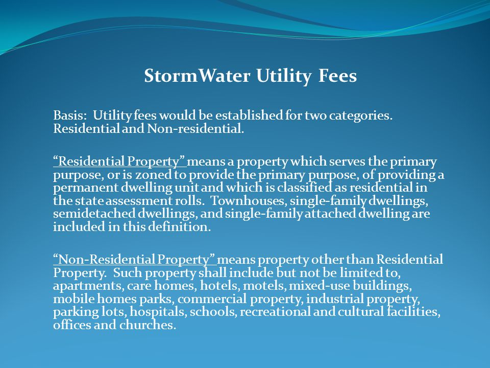 StormWater Utility Fees Basis: Utility fees would be established for two categories.