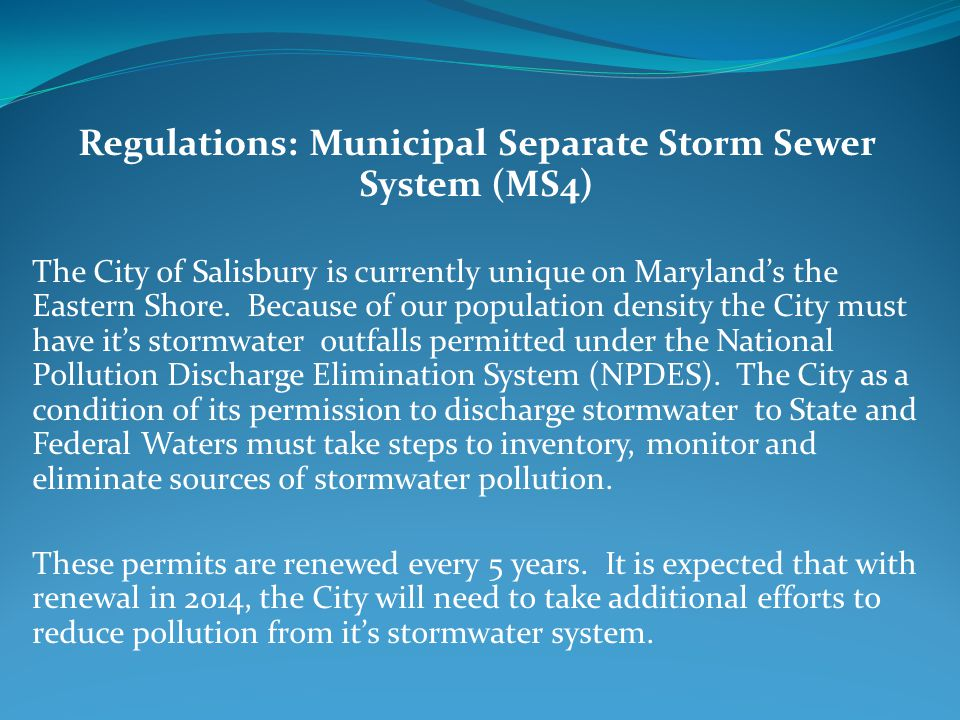 Regulations: Municipal Separate Storm Sewer System (MS4) The City of Salisbury is currently unique on Marylands the Eastern Shore.