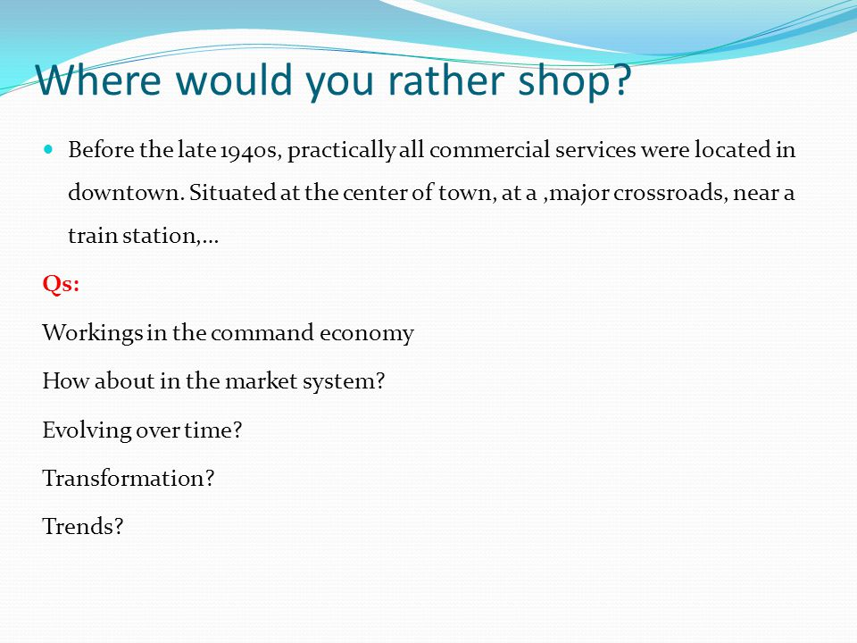 Where would you rather shop.