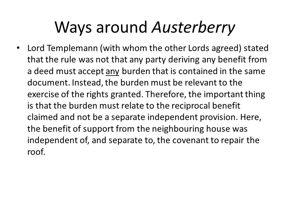 Ways around Austerberry Lord Templemann (with whom the other Lords agreed) stated that the rule was not that any party deriving any benefit from a dee