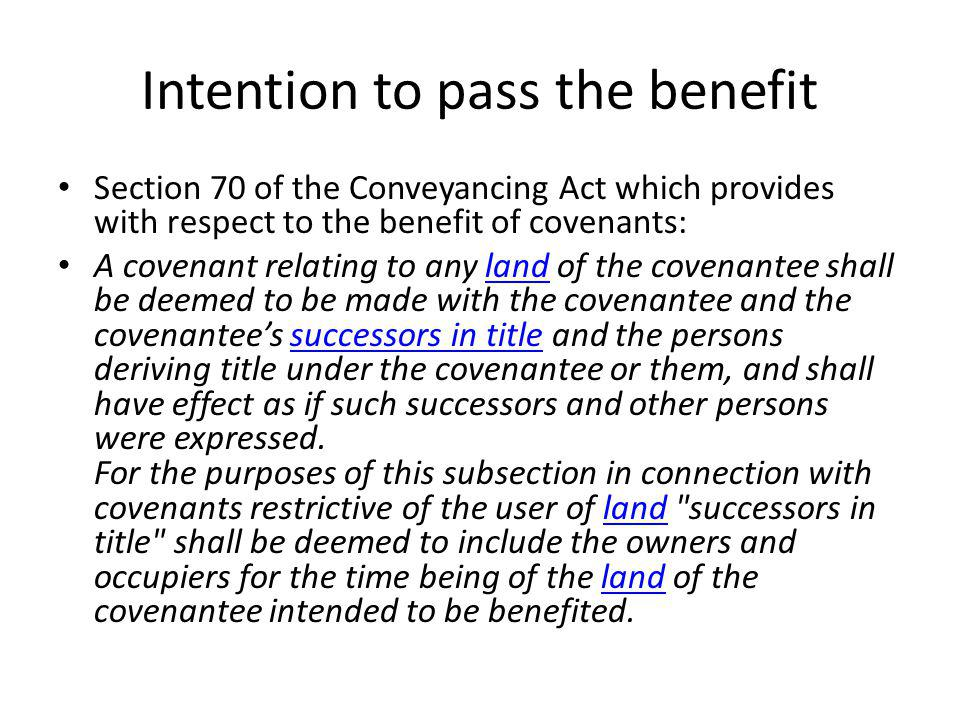 Intention to pass the benefit Section 70 of the Conveyancing Act which provides with respect to the benefit of covenants: A covenant relating to any l