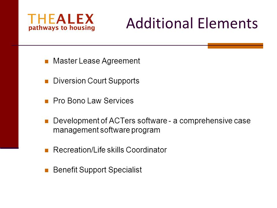 Additional Elements Master Lease Agreement Diversion Court Supports Pro Bono Law Services Development of ACTers software - a comprehensive case manage