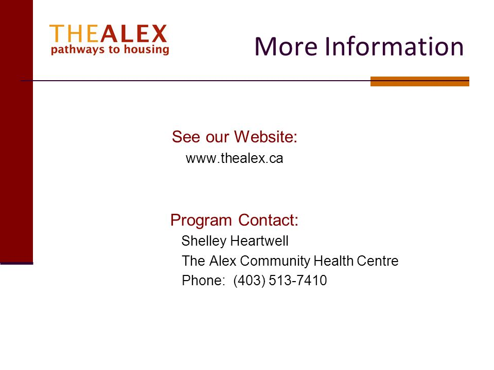More Information See our Website: www.thealex.ca Program Contact: Shelley Heartwell The Alex Community Health Centre Phone: (403) 513-7410