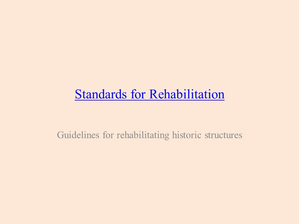 Standards for Rehabilitation Guidelines for rehabilitating historic structures
