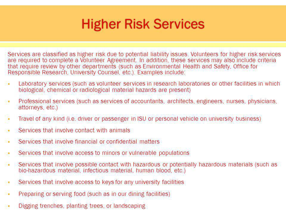 Services are classified as higher risk due to potential liability issues.