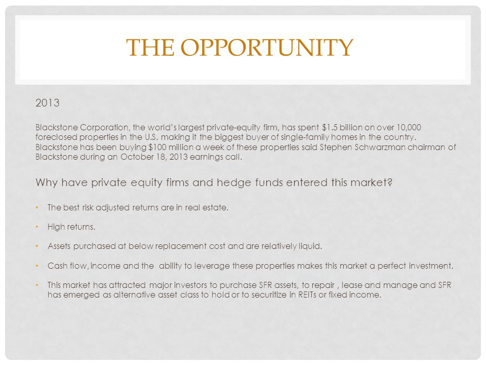 THE OPPORTUNITY (CONT) 2014 Homes can be purchased at prices from a decade or longer ago.