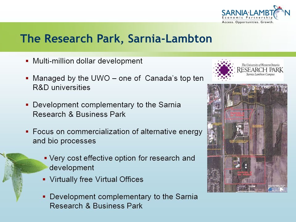 Multi-million dollar development Managed by the UWO – one of Canadas top ten R&D universities Development complementary to the Sarnia Research & Busin