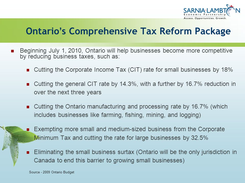Ontario s Comprehensive Tax Reform Package Beginning July 1, 2010, Ontario will help businesses become more competitive by reducing business taxes, su