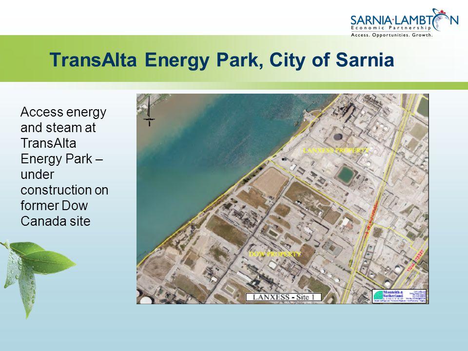 TransAlta Energy Park, City of Sarnia Access energy and steam at TransAlta Energy Park – under construction on former Dow Canada site