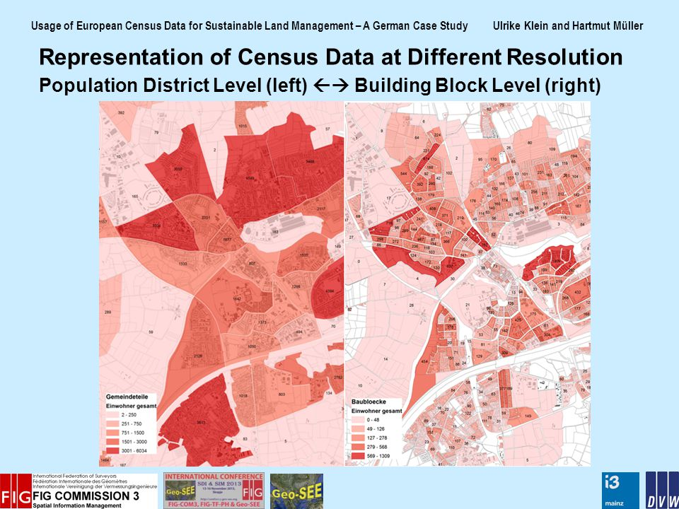 Usage of European Census Data for Sustainable Land Management – A German Case Study Ulrike Klein and Hartmut Müller Representation of Census Data at D