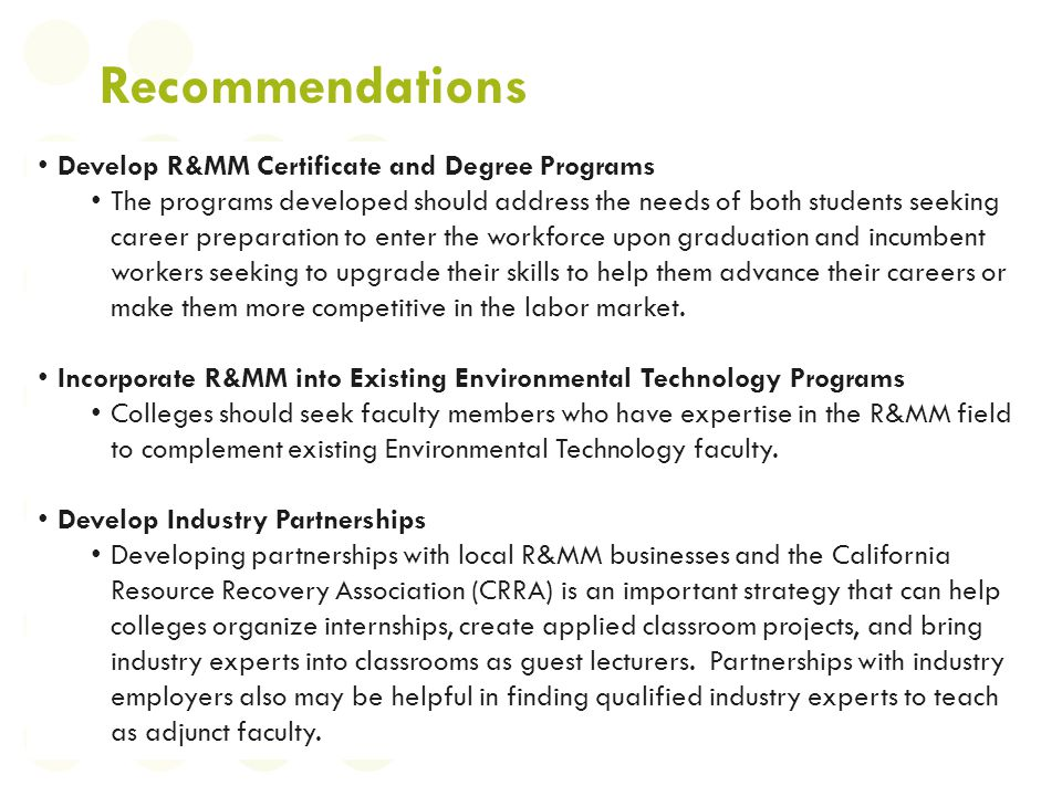 Recommendations Develop R&MM Certificate and Degree Programs The programs developed should address the needs of both students seeking career preparati