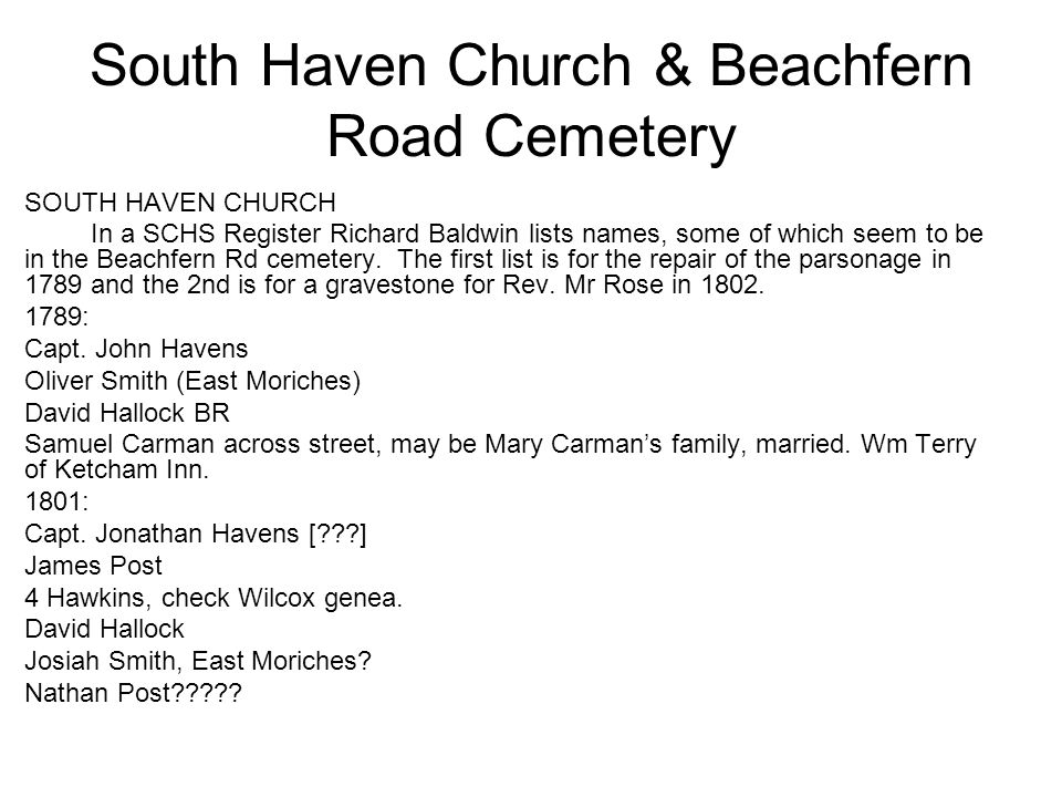 South Haven Church & Beachfern Road Cemetery SOUTH HAVEN CHURCH In a SCHS Register Richard Baldwin lists names, some of which seem to be in the Beachf