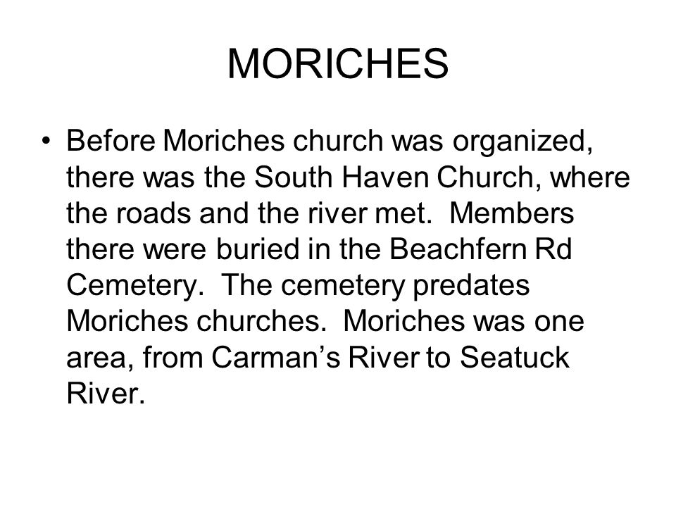 MORICHES Before Moriches church was organized, there was the South Haven Church, where the roads and the river met.