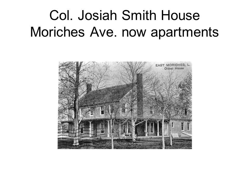 Col. Josiah Smith House Moriches Ave. now apartments