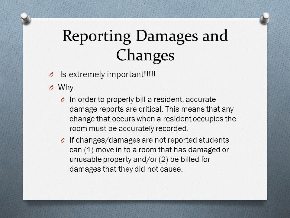 Reporting Damages and Changes O Is extremely important!!!!.