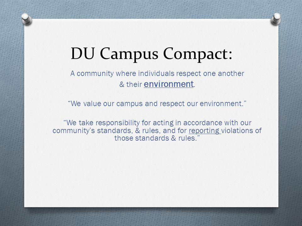 DU Campus Compact: A community where individuals respect one another & their environment. We value our campus and respect our environment. We take res