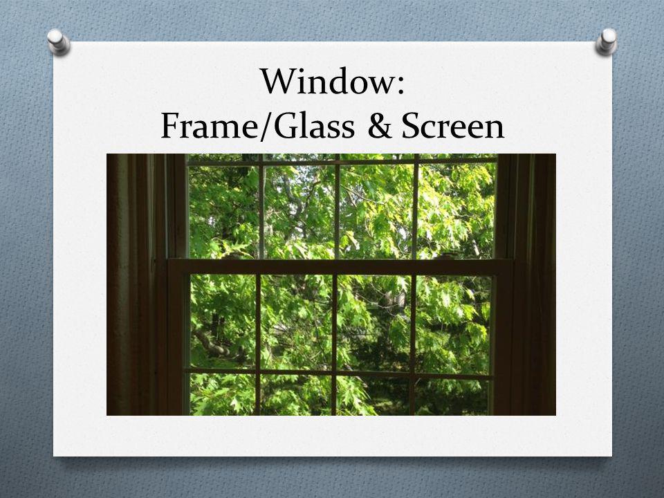 Window: Frame/Glass & Screen