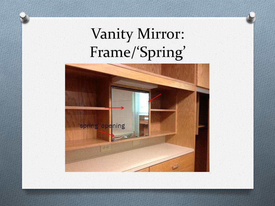 Vanity Mirror: Frame/Spring spring opening