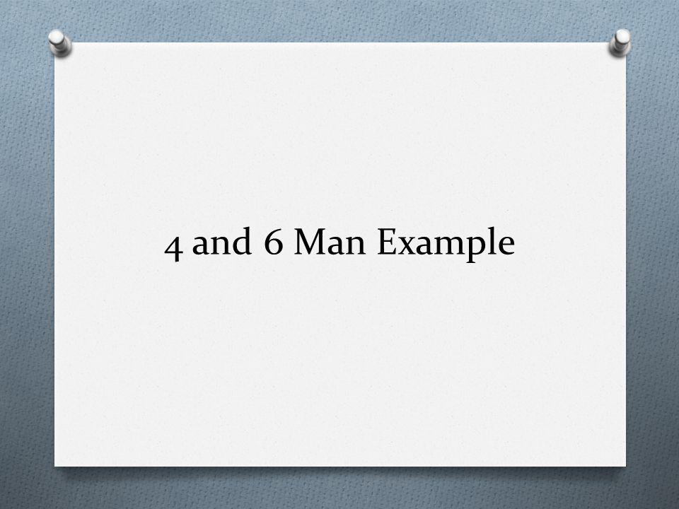 4 and 6 Man Example