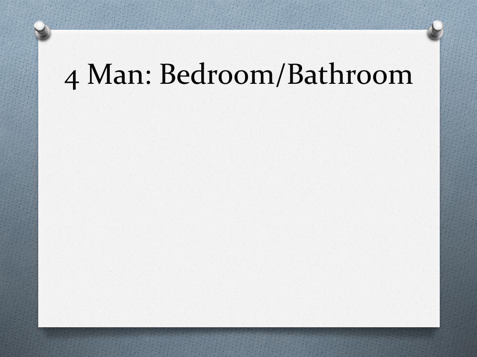 4 Man: Bedroom/Bathroom