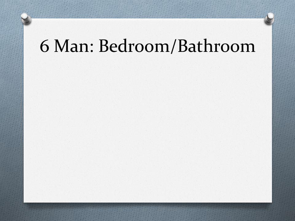 6 Man: Bedroom/Bathroom