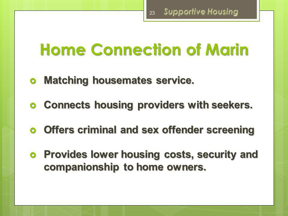 Shelter Plus Care (S+C) Provides rental assistance with supportive services.
