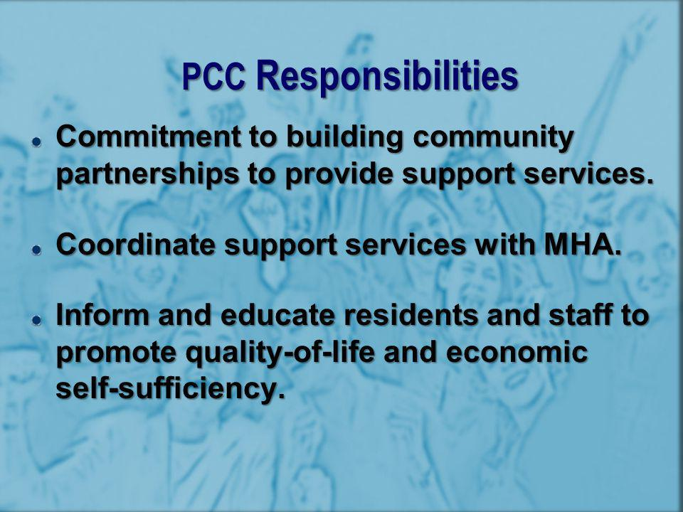 Represents FSS & ROSS programs May provide input on FSS & ROSS programs Includes all stakeholders: CBOs & Local Government that serve residents PH Resident, or Resident Council Member, or HCV Participant, and PHA Representatives Program Coordinating Committee