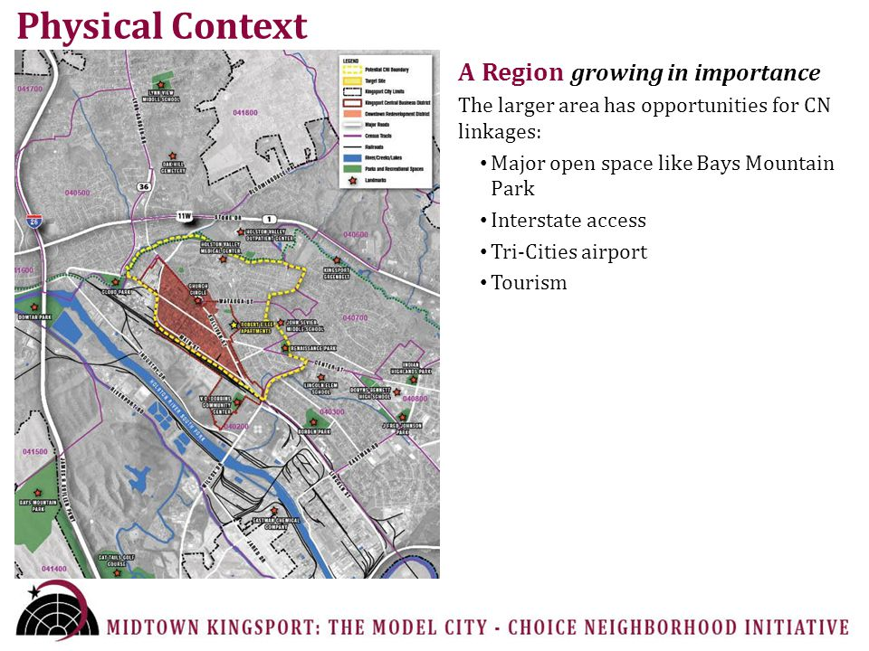 A Region growing in importance The larger area has opportunities for CN linkages: Major open space like Bays Mountain Park Interstate access Tri-Cities airport Tourism Physical Context