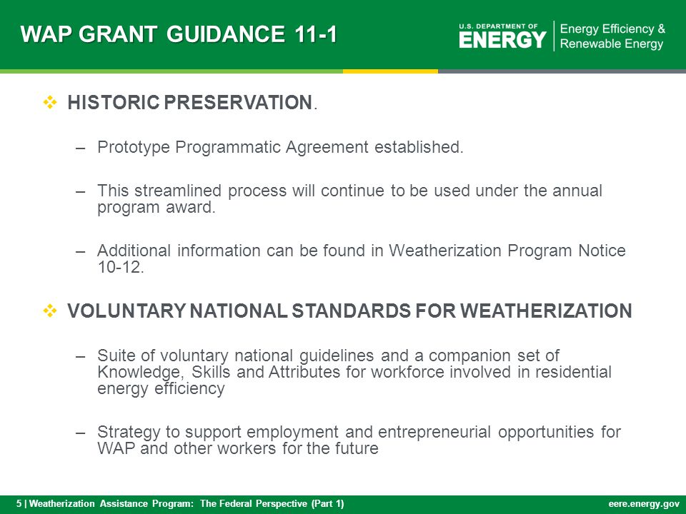 5 | Weatherization Assistance Program: The Federal Perspective (Part 1)eere.energy.gov WAP GRANT GUIDANCE 11-1 HISTORIC PRESERVATION.