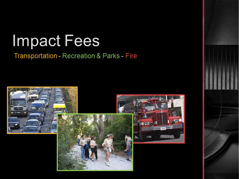 Impact Fees Transportation - Recreation & Parks - Fire