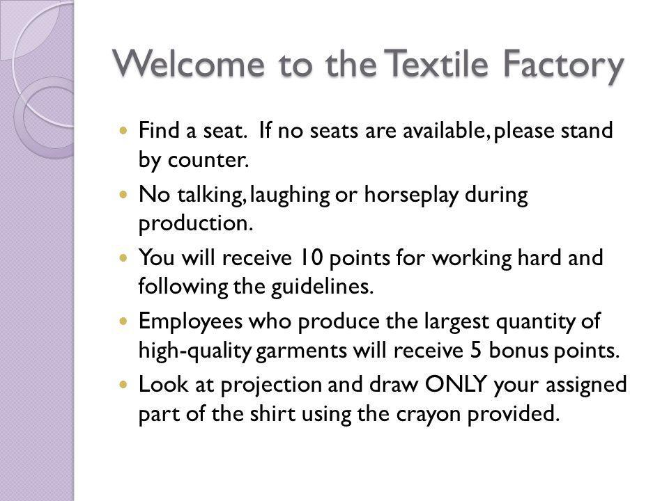 Welcome to the Textile Factory Find a seat. If no seats are available, please stand by counter.