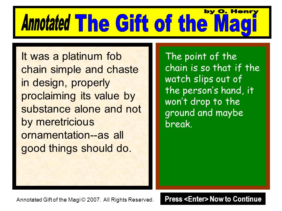 It was a platinum fob chain simple and chaste in design, properly proclaiming its value by substance alone and not by meretricious ornamentation--as all good things should do.