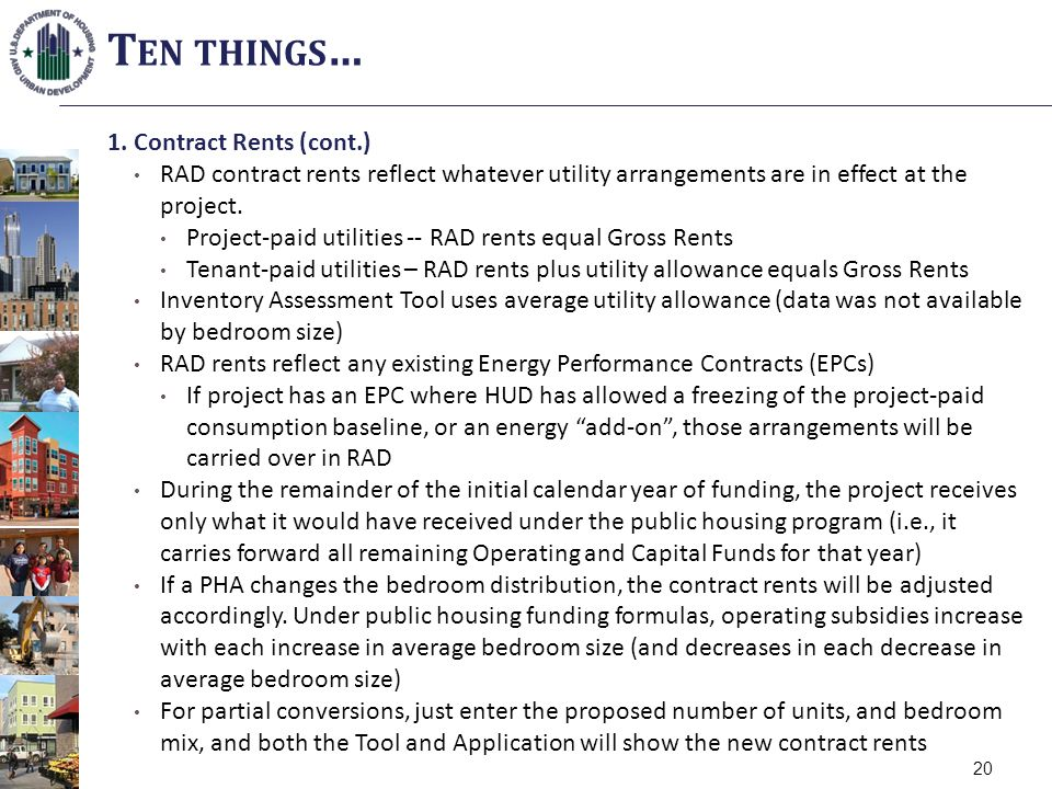1. Contract Rents (cont.) RAD contract rents reflect whatever utility arrangements are in effect at the project. Project-paid utilities -- RAD rents e