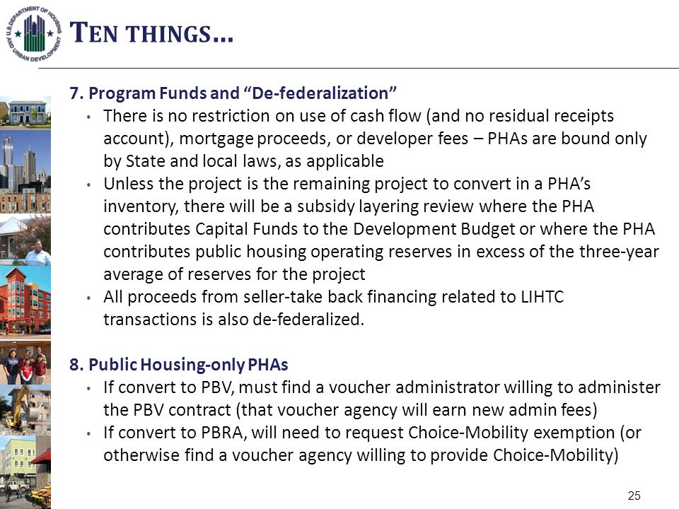 7. Program Funds and De-federalization There is no restriction on use of cash flow (and no residual receipts account), mortgage proceeds, or developer