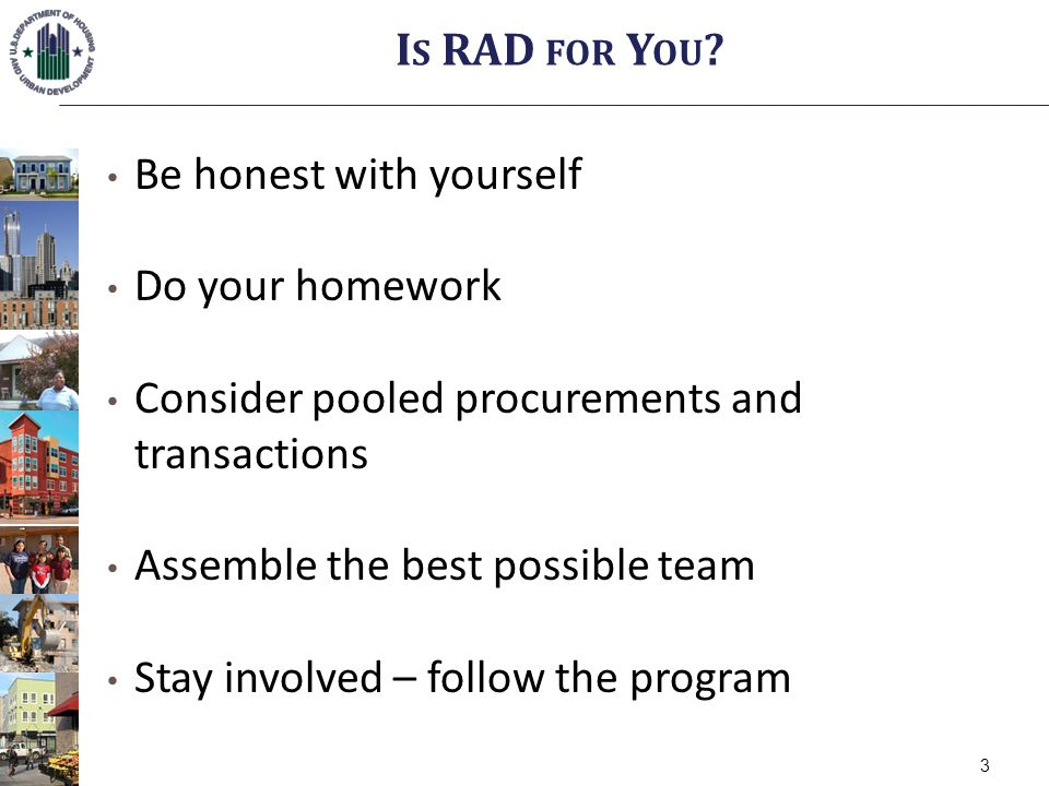 Be honest with yourself Do your homework Consider pooled procurements and transactions Assemble the best possible team Stay involved – follow the program I S RAD FOR Y OU .