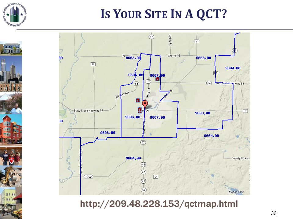36 I S Y OUR S ITE I N A QCT http://209.48.228.153/qctmap.html