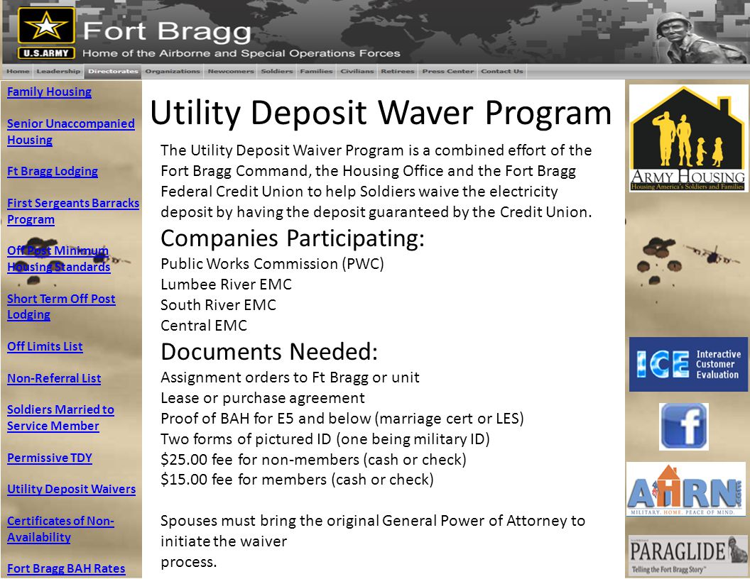Utility Deposit Waver Program The Utility Deposit Waiver Program is a combined effort of the Fort Bragg Command, the Housing Office and the Fort Bragg