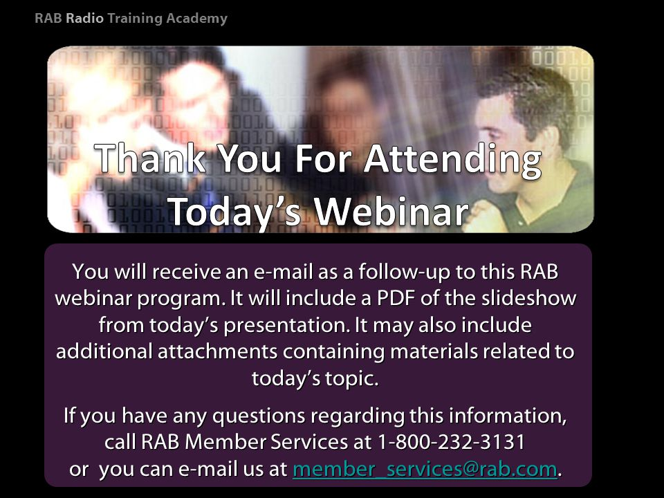 RAB Radio Training Academy You will receive an  as a follow-up to this RAB webinar program.