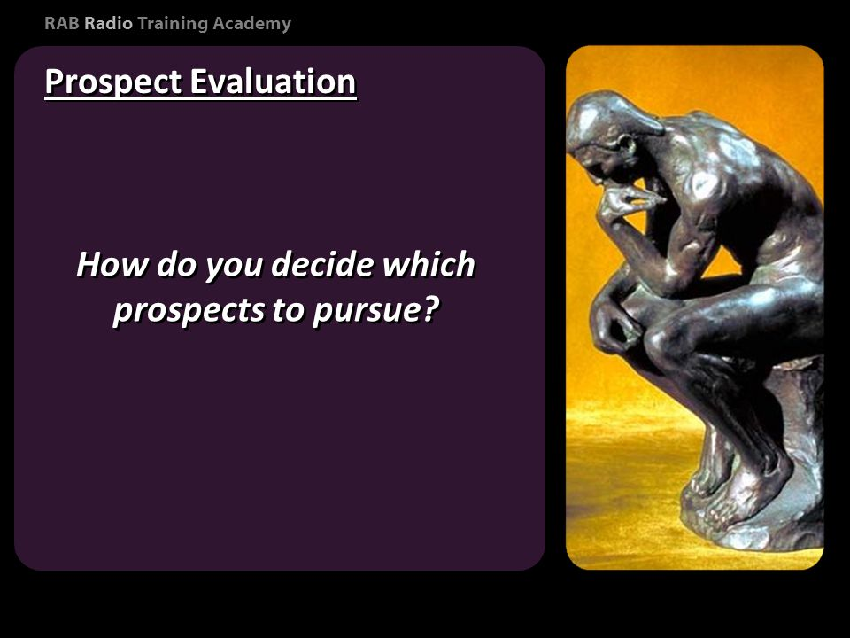 RAB Radio Training Academy Consumer Marketing Prospect Evaluation How do you decide which prospects to pursue
