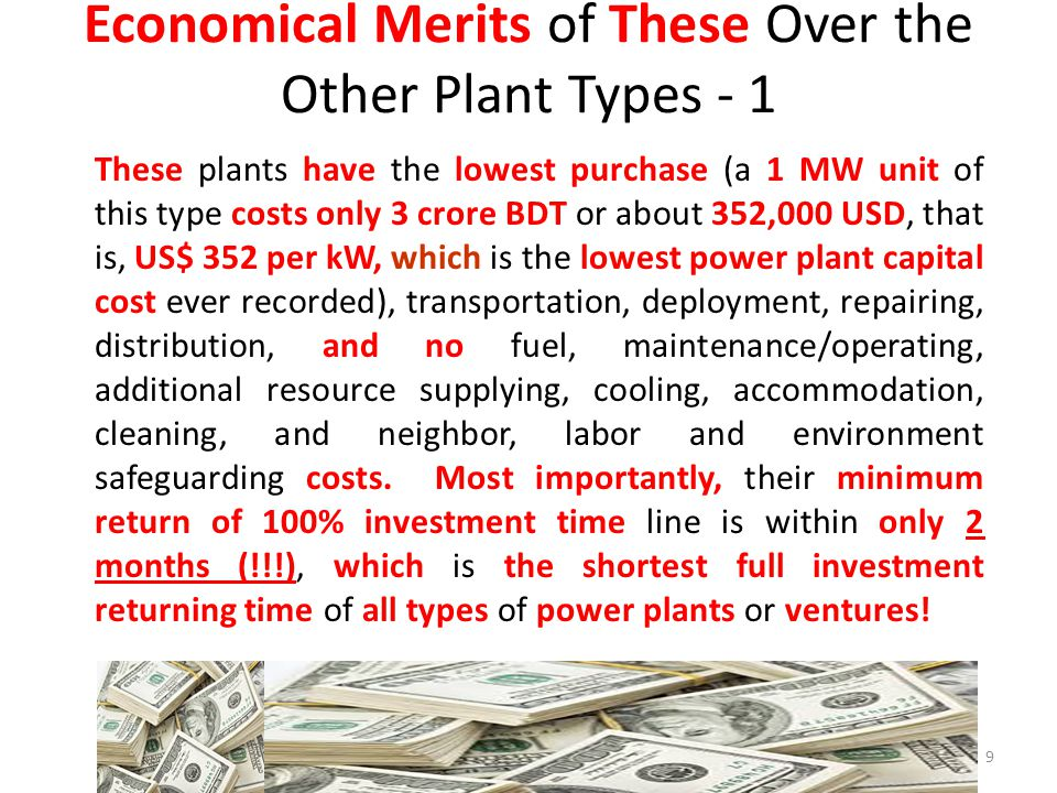 Economical Merits of These Over the Other Types - 2 10 These plants do not have the numerous delays, faults, and unwelcome features, which cause expenses, losses, and anxieties, of the power plants of the other categories.