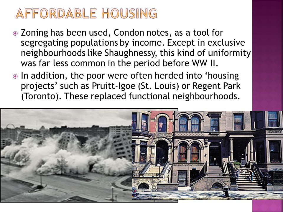 Zoning has been used, Condon notes, as a tool for segregating populations by income.