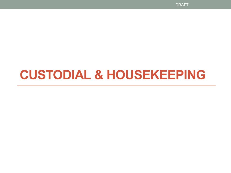 CUSTODIAL & HOUSEKEEPING DRAFT